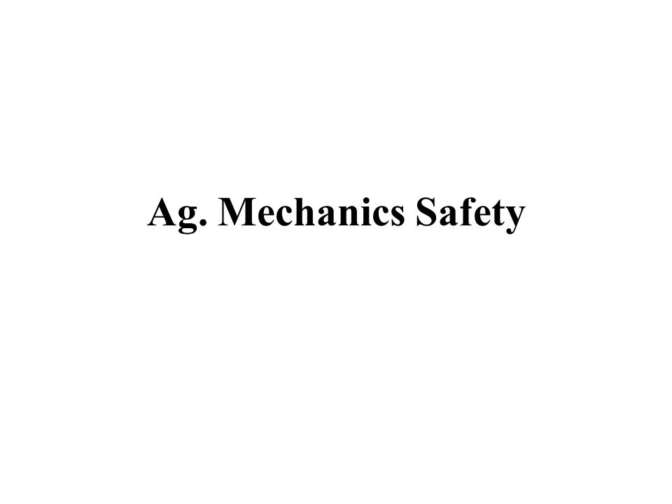 Ag. Mechanics Safety