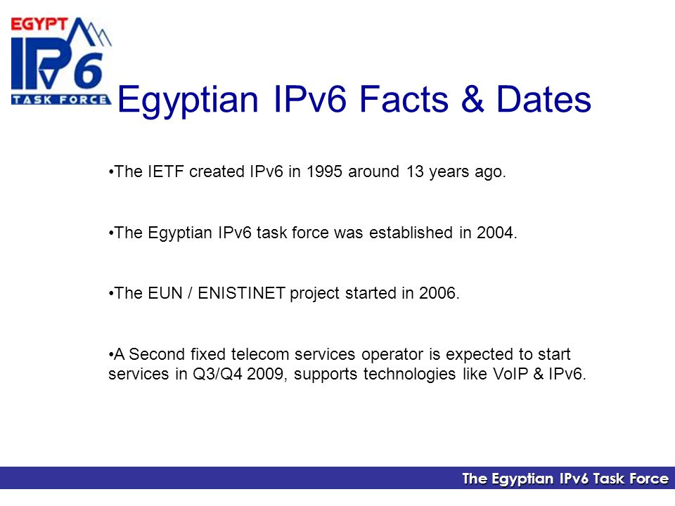 The Egyptian IPv6 Task Force The IETF created IPv6 in 1995 around 13 years ago.