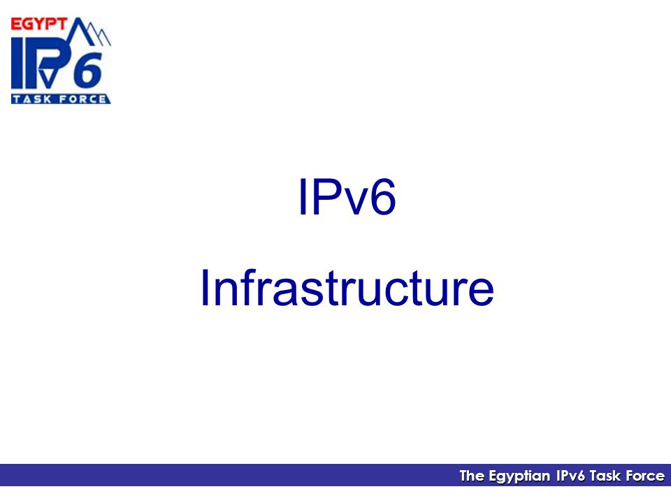 The Egyptian IPv6 Task Force IPv6 Infrastructure