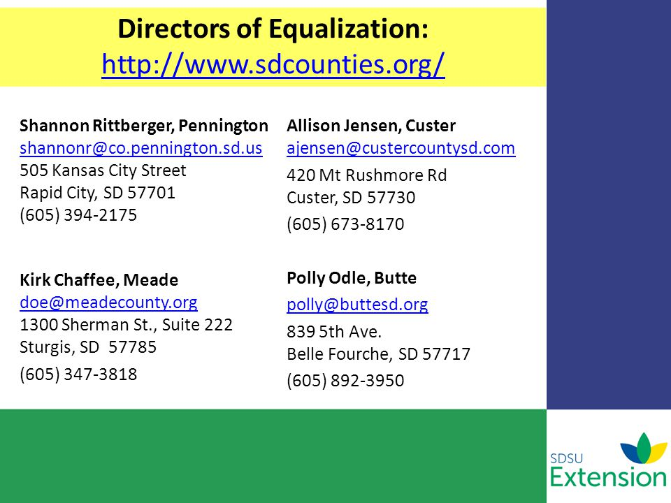 Directors of Equalization: http://www.sdcounties.org/ http://www.sdcounties.org/ Shannon Rittberger, Pennington shannonr@co.pennington.sd.us 505 Kansa