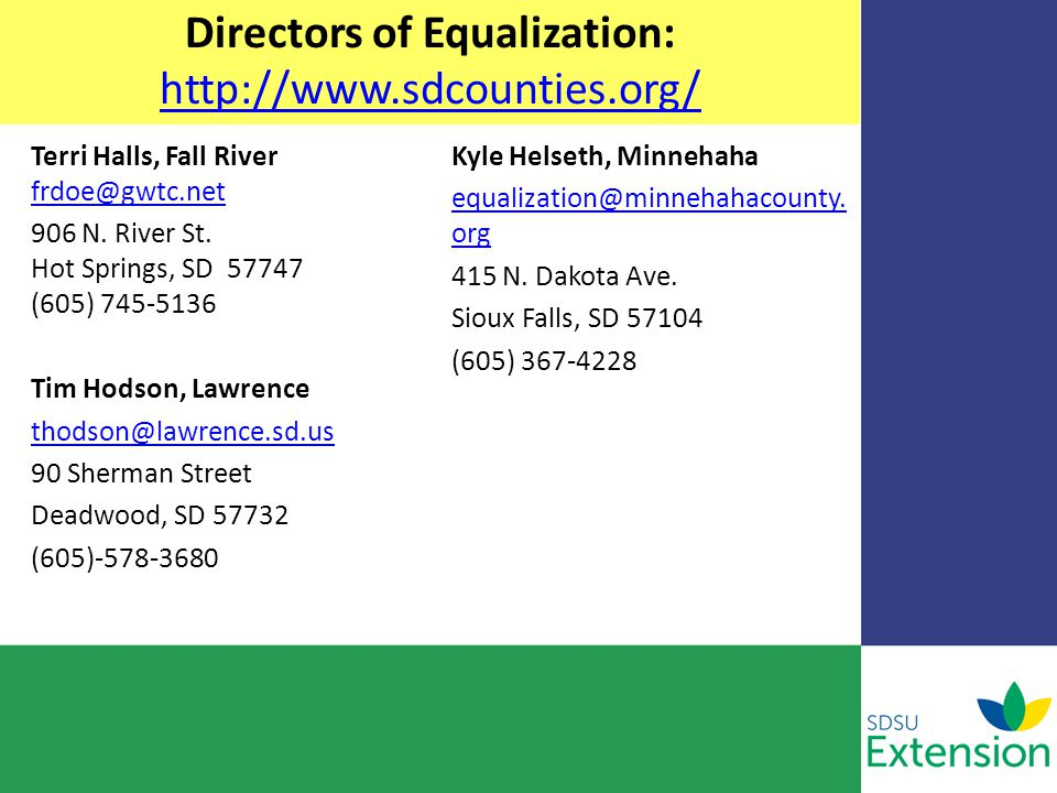 Directors of Equalization Terri Halls, Fall River frdoe@gwtc.net frdoe@gwtc.net 906 N. River St. Hot Springs, SD 57747 (605) 745-5136 Tim Hodson, Lawr