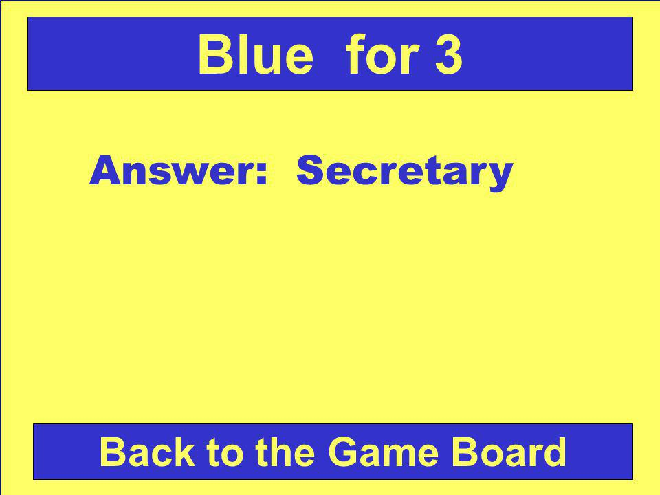 Answer: Secretary Back to the Game Board Blue for 3