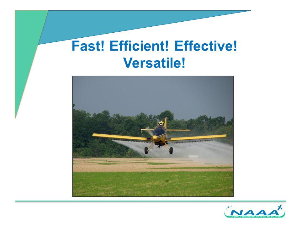 Fast! Efficient! Effective! Versatile!
