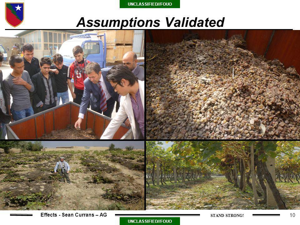 10 UNCLASSIFIED//FOUO Effects - Sean Currans – AG Sun-dried on ground Assumptions Validated T trellisJui –no trellis Kishmish Khana (exp.)
