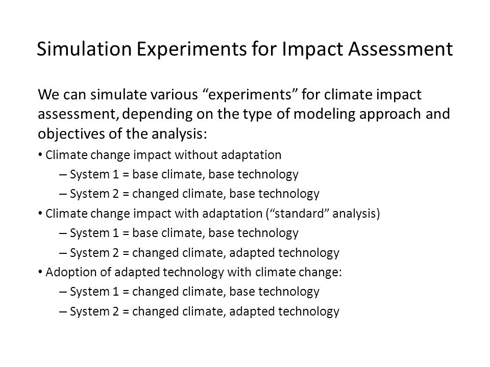 """We can simulate various """"experiments"""" for climate impact assessment, depending on the type of modeling approach and objectives of the analysis: Climat"""