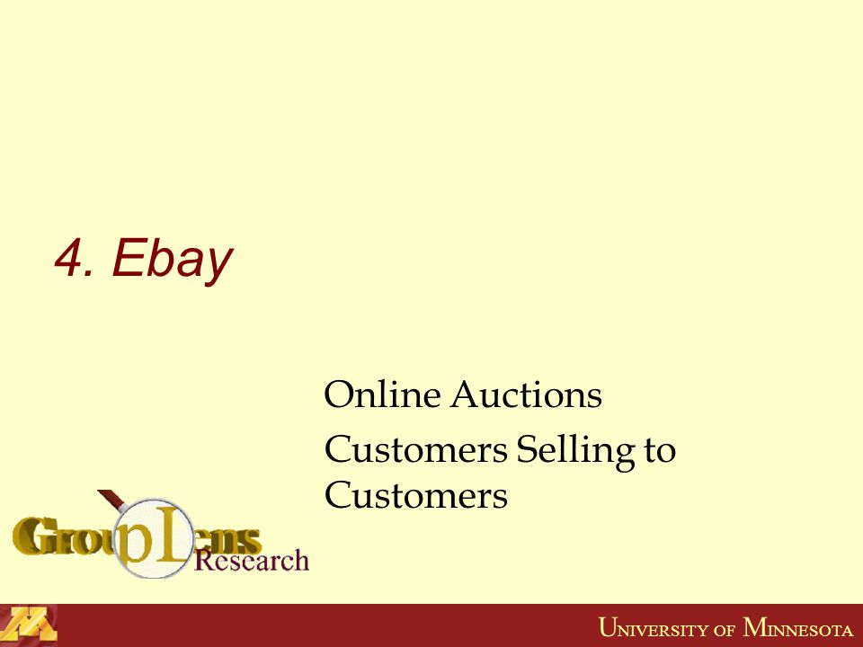 U NIVERSITY OF M INNESOTA 4. Ebay Online Auctions Customers Selling to Customers