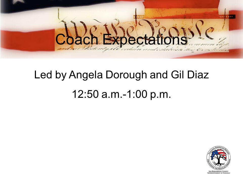 Coach Expectations Led by Angela Dorough and Gil Diaz 12:50 a.m.-1:00 p.m.