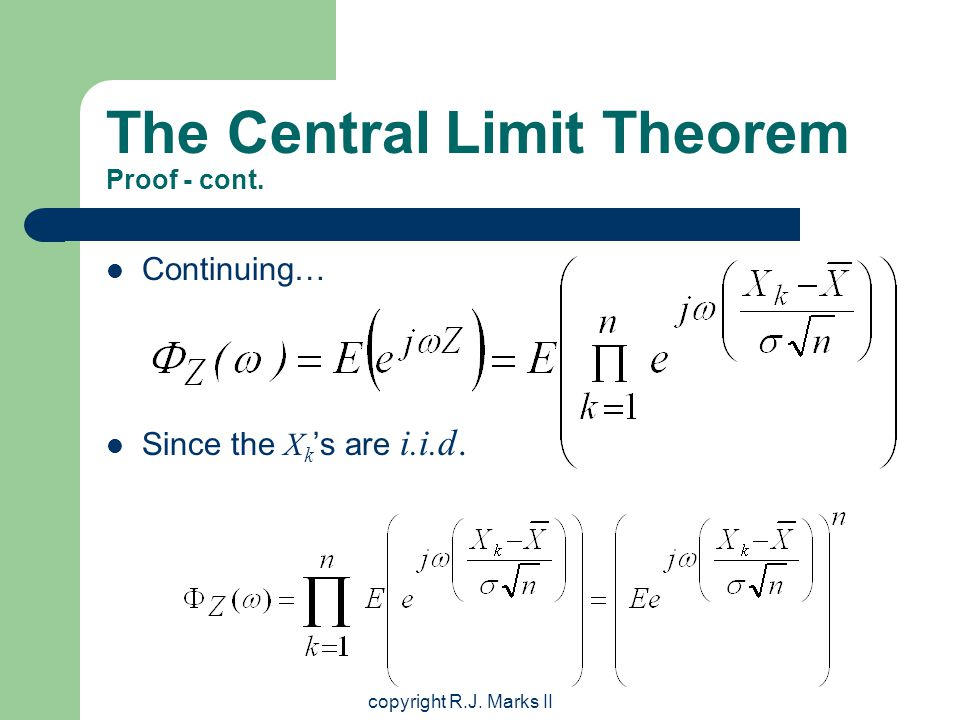 copyright R.J. Marks II The Central Limit Theorem Proof - cont.