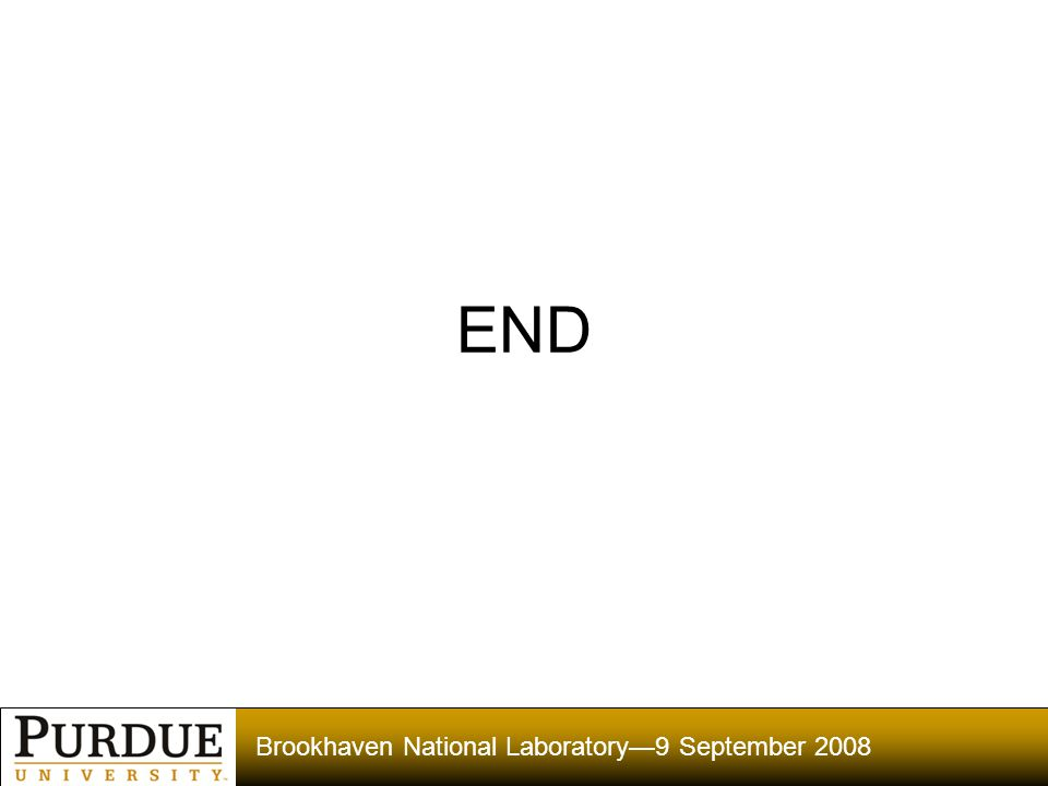 Brookhaven National Laboratory—9 September 2008 END