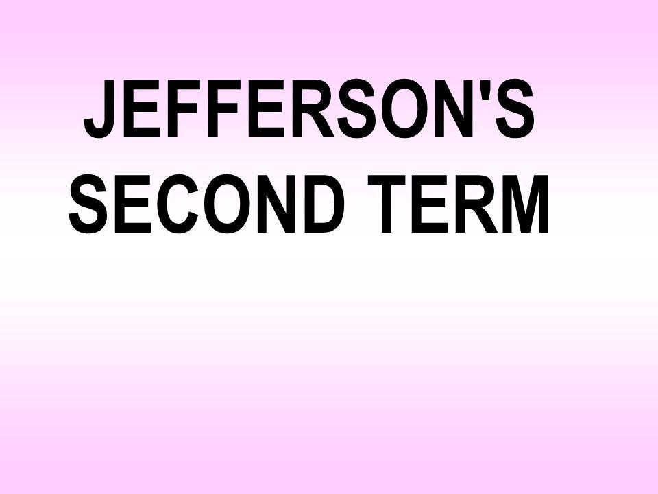 JEFFERSON S SECOND TERM