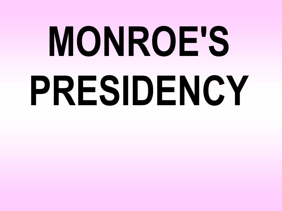MONROE S PRESIDENCY
