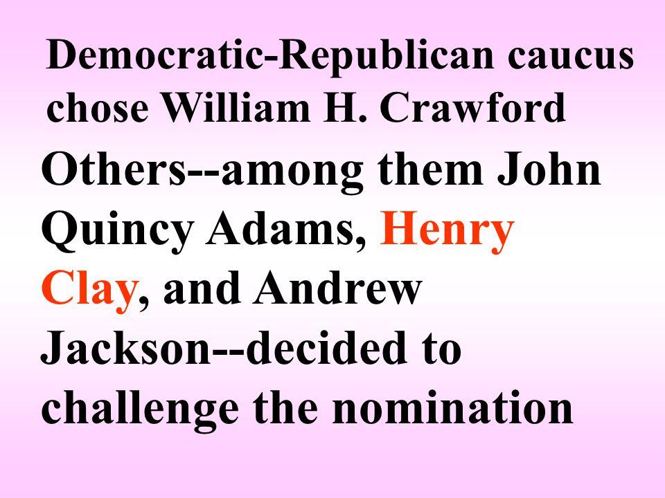 Democratic-Republican caucus chose William H.