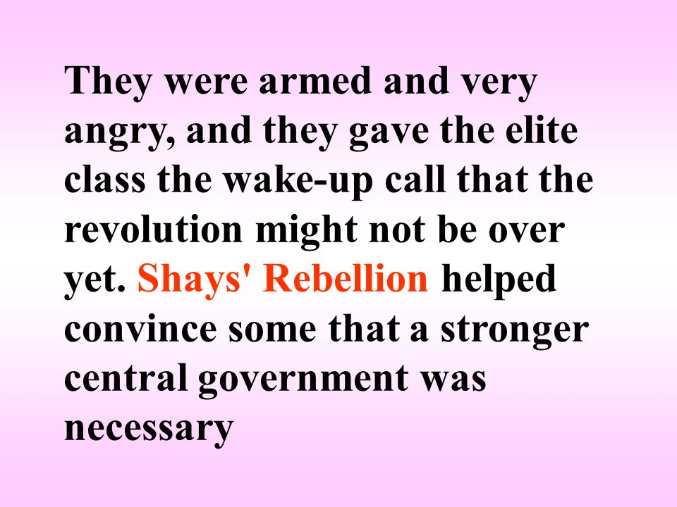 They were armed and very angry, and they gave the elite class the wake-up call that the revolution might not be over yet.