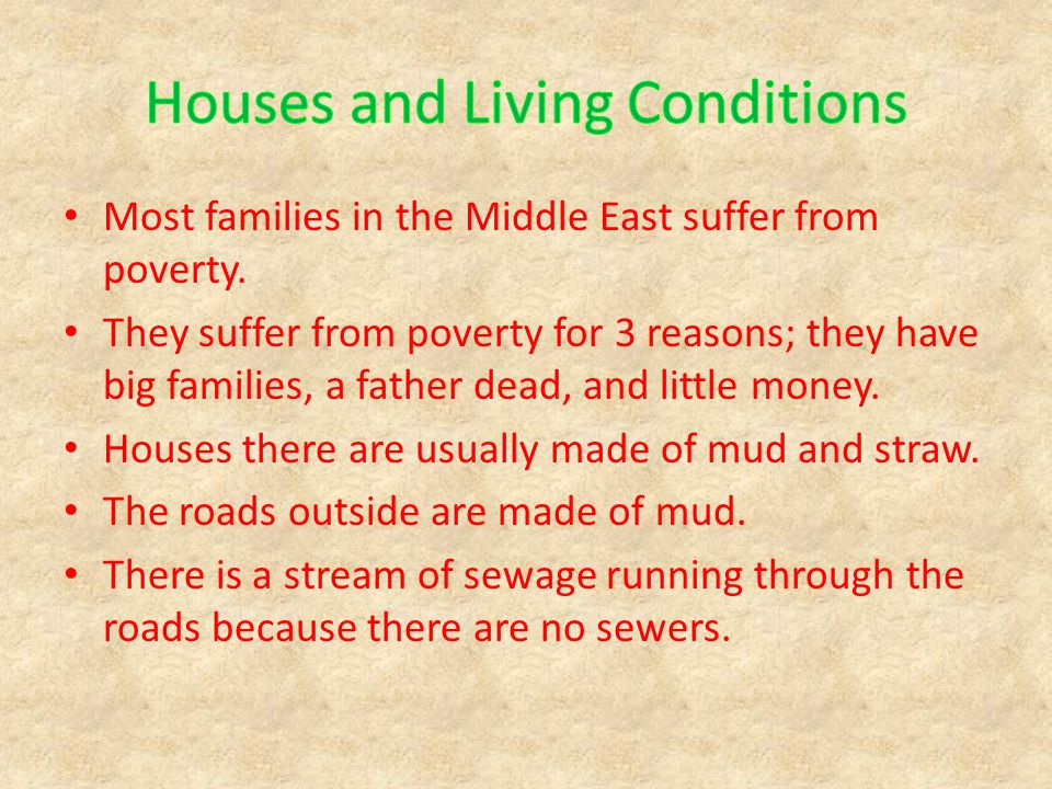 Most families in the Middle East suffer from poverty.