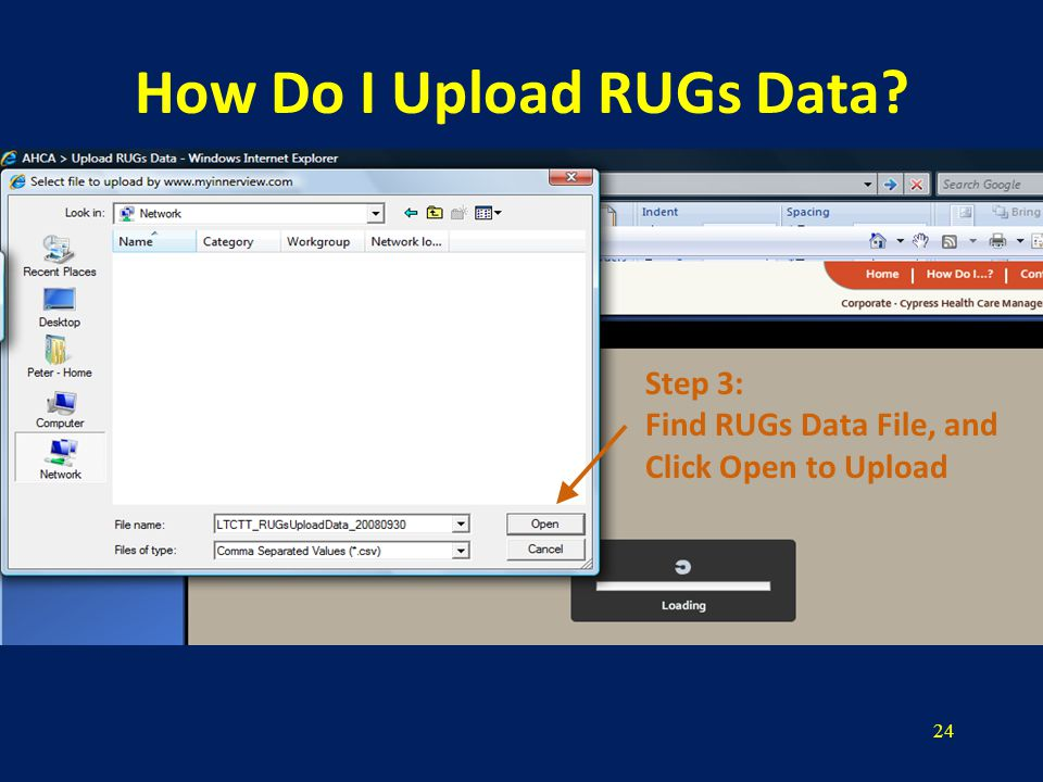 24 How Do I Upload RUGs Data Step 3: Find RUGs Data File, and Click Open to Upload