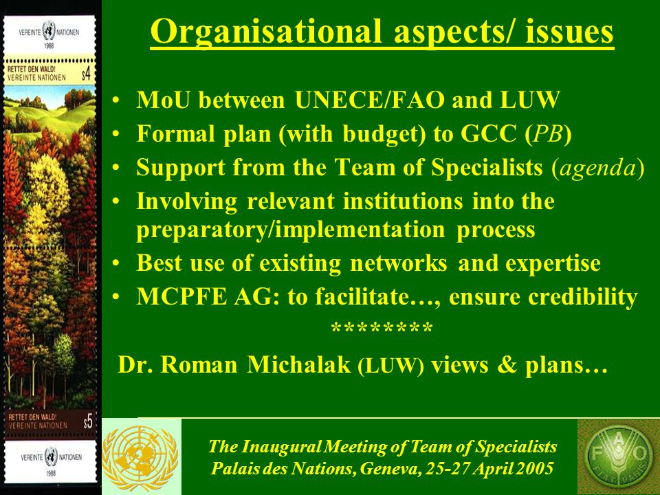 The Inaugural Meeting of Team of Specialists Palais des Nations, Geneva, 25-27 April 2005 Road Map for the preparation of the MCPFE Report Background for the MCPFE C&I reporting - options ToR for the Enquiry elaboration Securing (earmarking) financial resources Input from the new UNECE/FAO ToS Setting up MCPFE Advisory Group Draft enquiry/ questionnaire