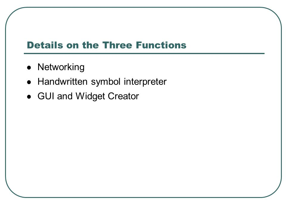 Details on the Three Functions Networking Handwritten symbol interpreter GUI and Widget Creator
