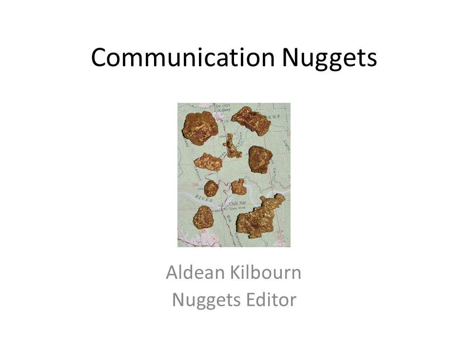 Communication Nuggets Aldean Kilbourn Nuggets Editor