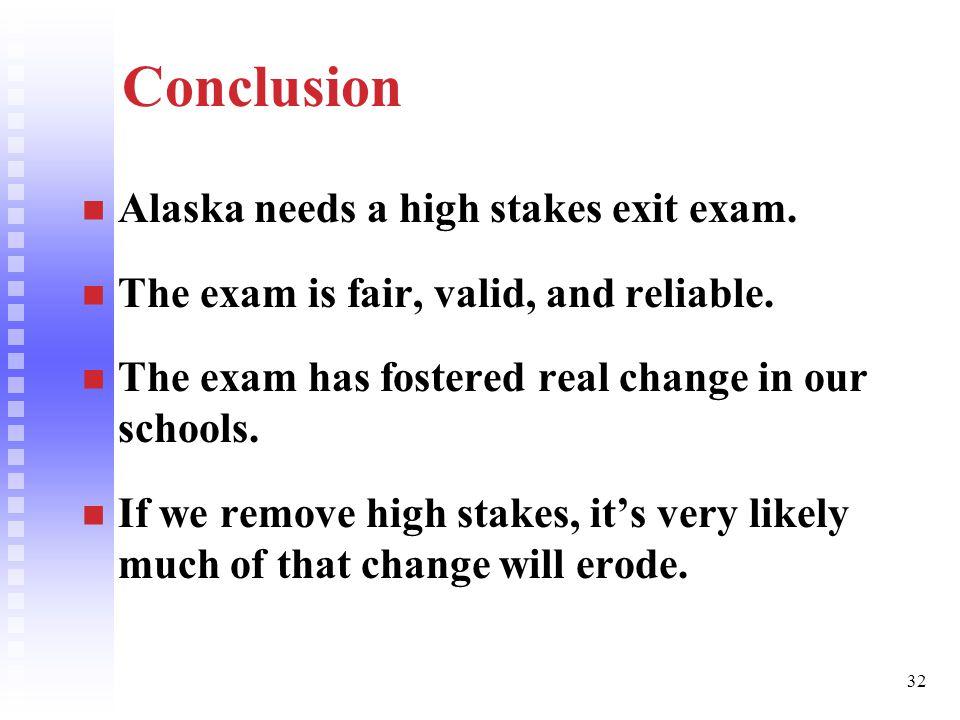 32 Conclusion Alaska needs a high stakes exit exam.