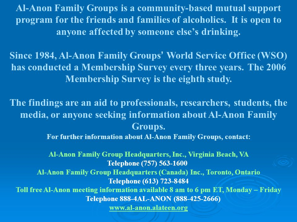 Concluding Remarks   Al-Anon members report that their health is affected by the drinking of family members and close friends.