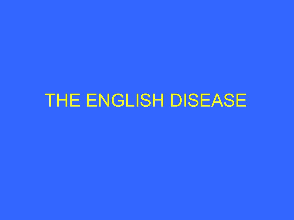THE ENGLISH DISEASE