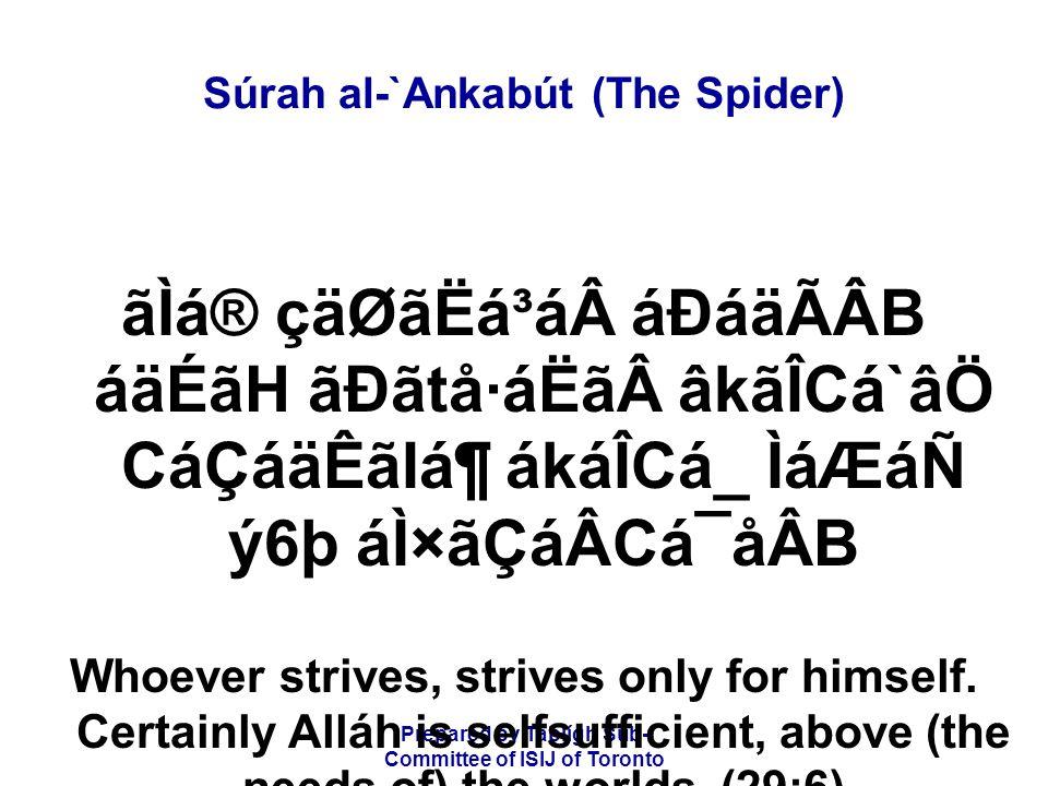 Prepared by Tablígh Sub- Committee of ISIJ of Toronto Súrah al-`Ankabút (The Spider) ãÌá® çäØãËá³ááÐáäÃÂB áäÉãH ãÐãtå·áËãâkãÎCá`âÖ CáÇáäÊãIᶠákáÎ