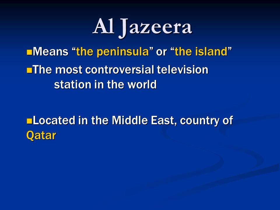 Possible problems Al-Jazeera s alleged anti-American editorial bias.