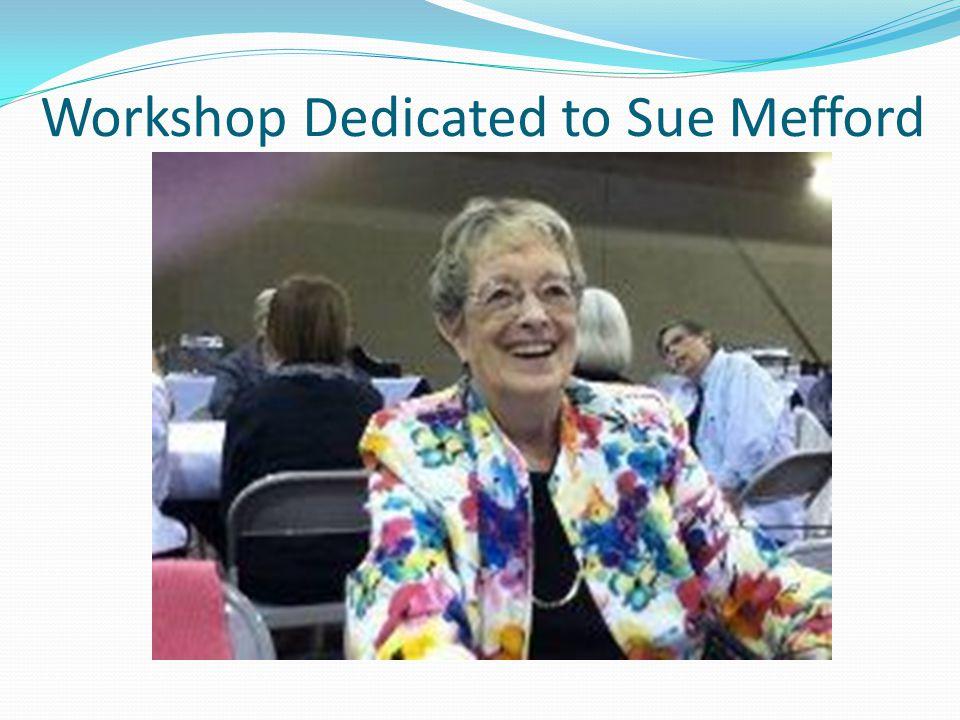 Workshop Dedicated to Sue Mefford