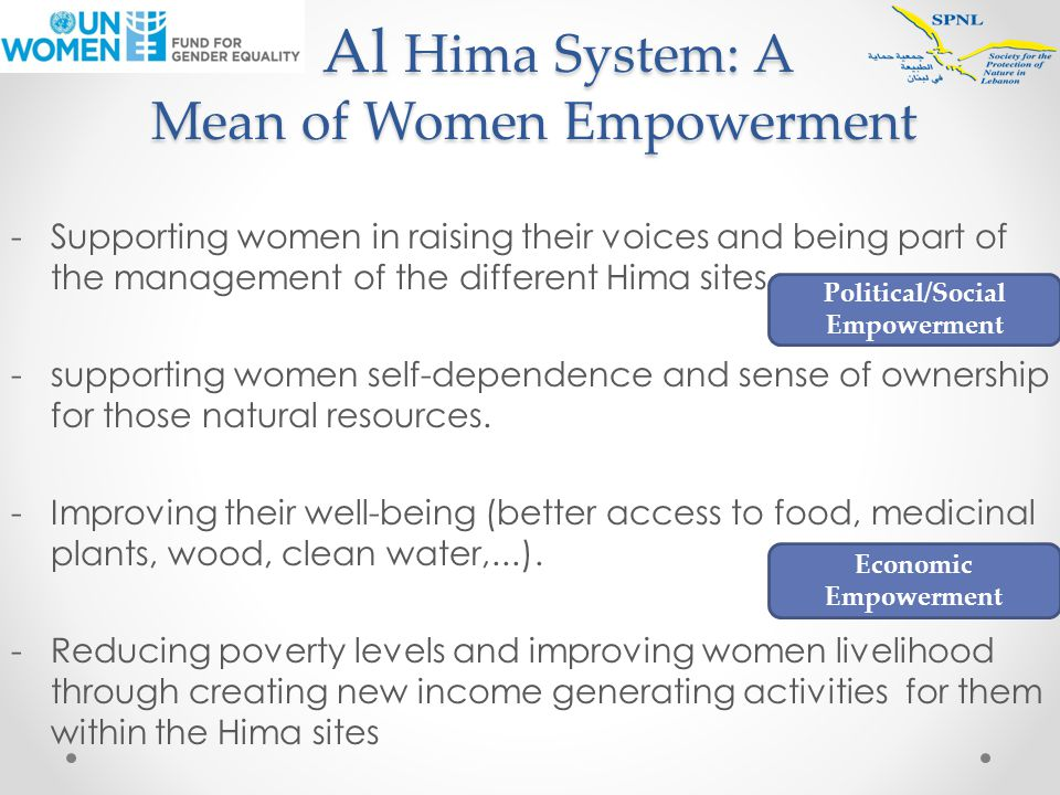 Al Hima System: A Mean of Women Empowerment Al Hima System: A Mean of Women Empowerment -Supporting women in raising their voices and being part of the management of the different Hima sites.