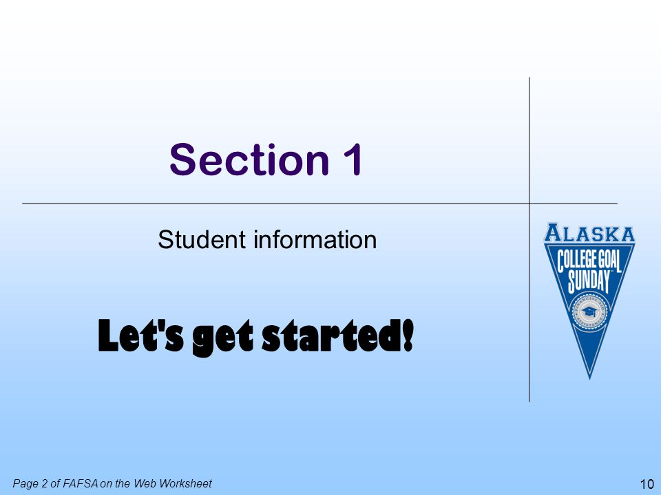 10 Section 1 Student information Page 2 of FAFSA on the Web Worksheet