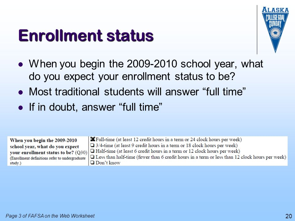 20 Enrollment status When you begin the 2009-2010 school year, what do you expect your enrollment status to be? Most traditional students will answer
