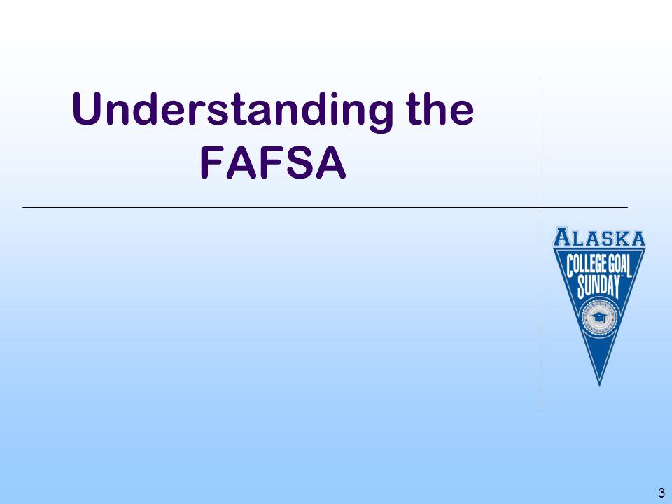 3 Understanding the FAFSA