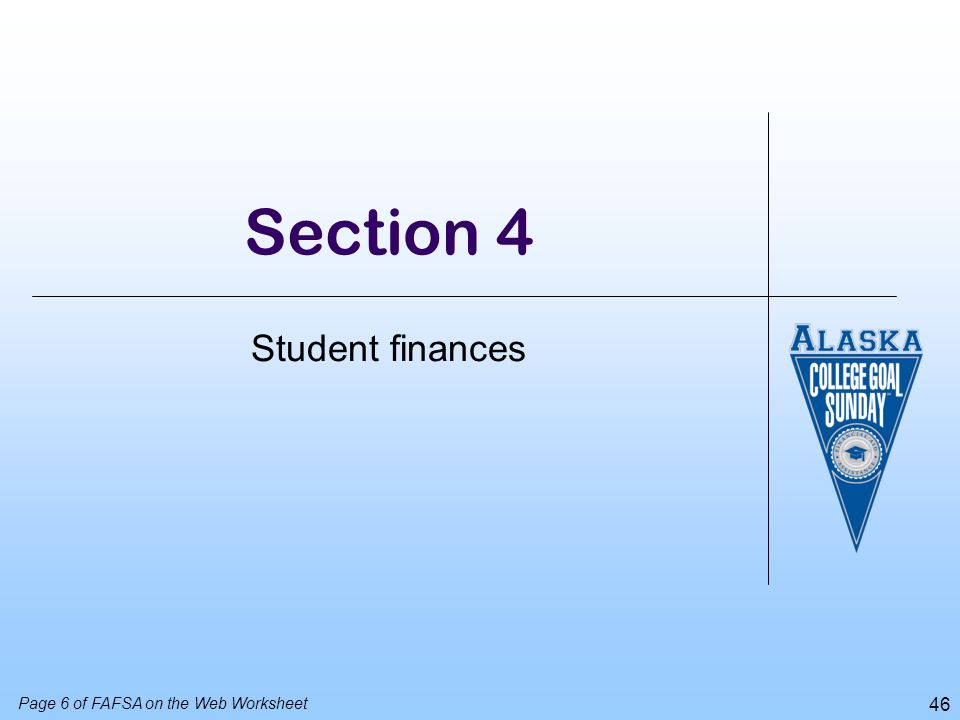 47 Student tax return questions Page 6 of FAFSA on the Web Worksheet