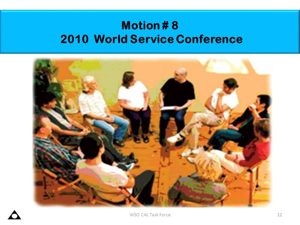 Motion # 8 2010 World Service Conference 12WSO CAL Task Force