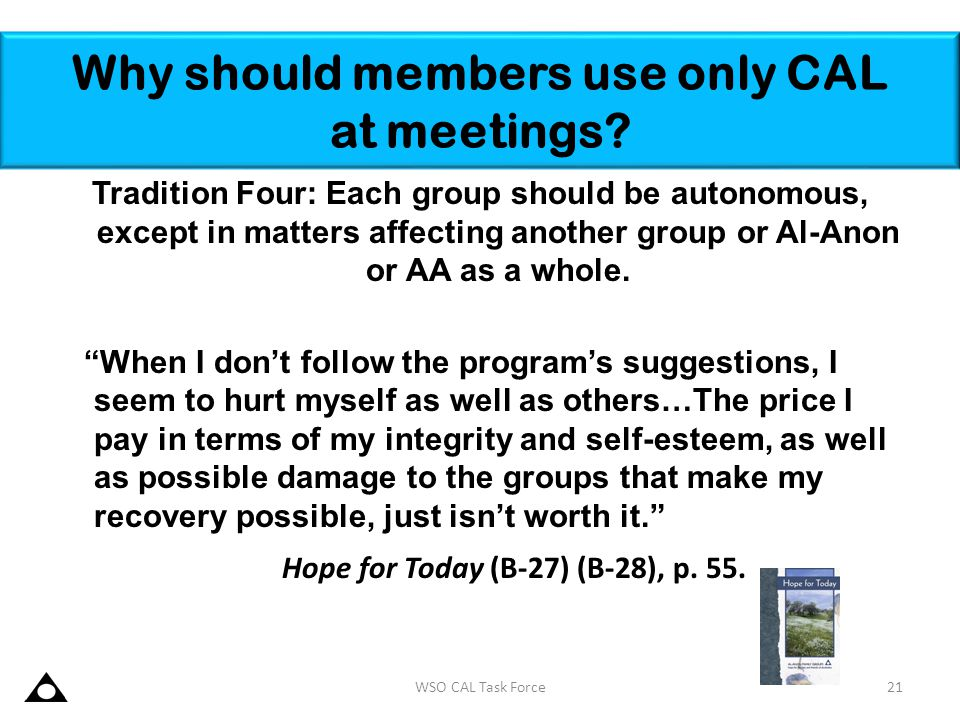 """Tradition Four: Each group should be autonomous, except in matters affecting another group or Al-Anon or AA as a whole. """"When I don't follow the progr"""