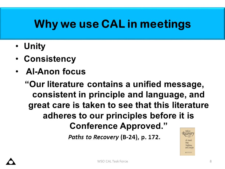 """Why we use CAL in meetings Unity Consistency Al-Anon focus """"Our literature contains a unified message, consistent in principle and language, and great"""