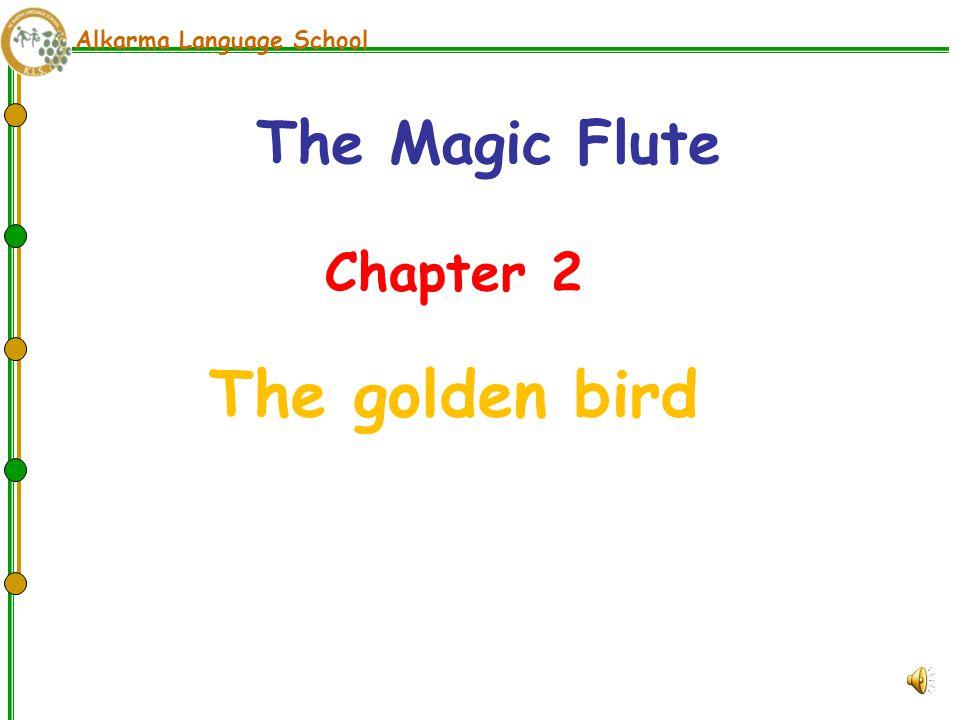 Alkarma Language School Chapter 2 The golden bird The Magic Flute
