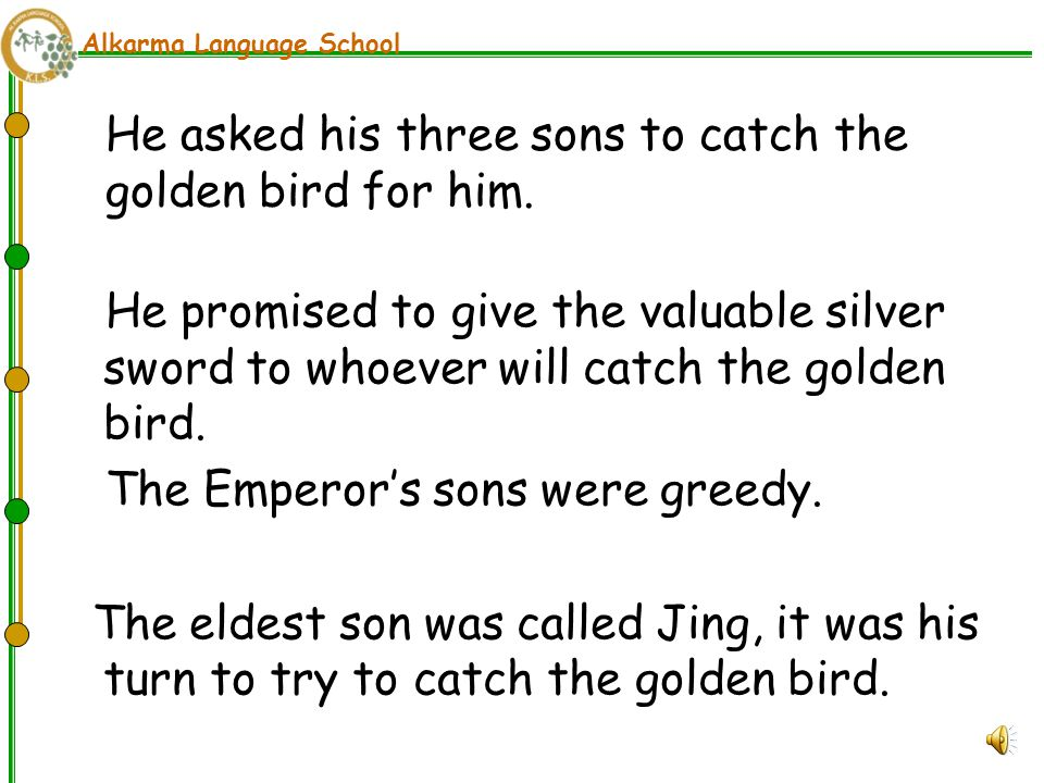 Alkarma Language School He asked his three sons to catch the golden bird for him.