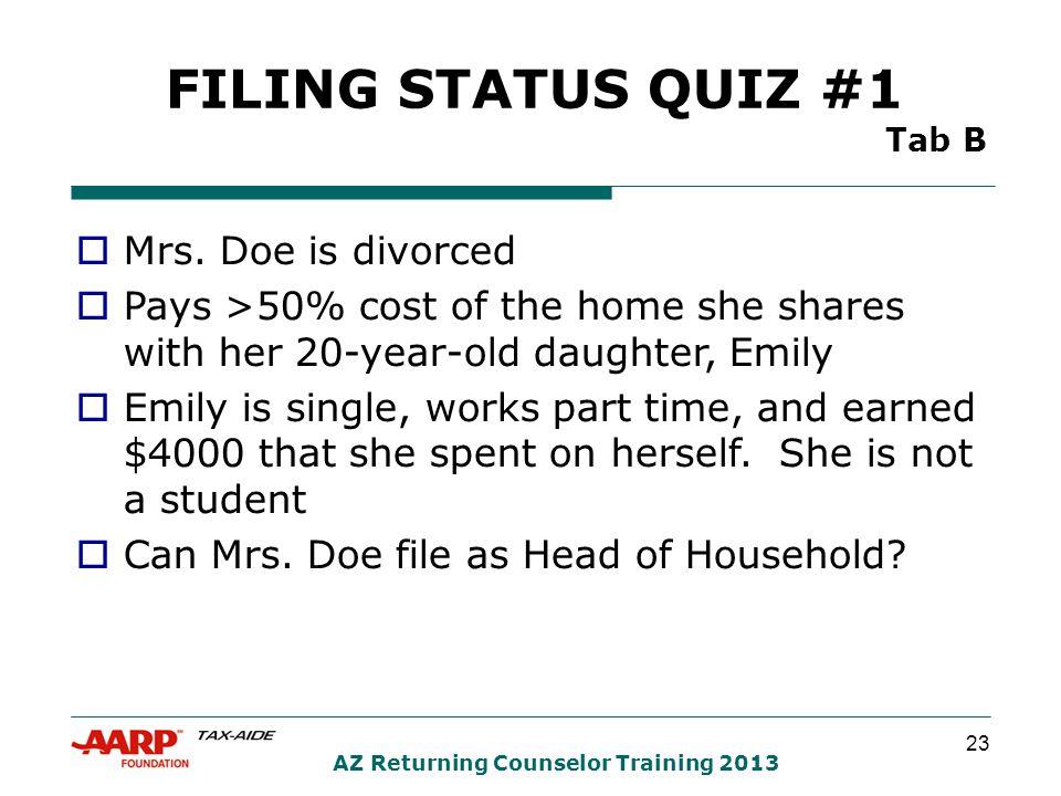 23 AZ Returning Counselor Training 2013 FILING STATUS QUIZ #1 Tab B  Mrs.