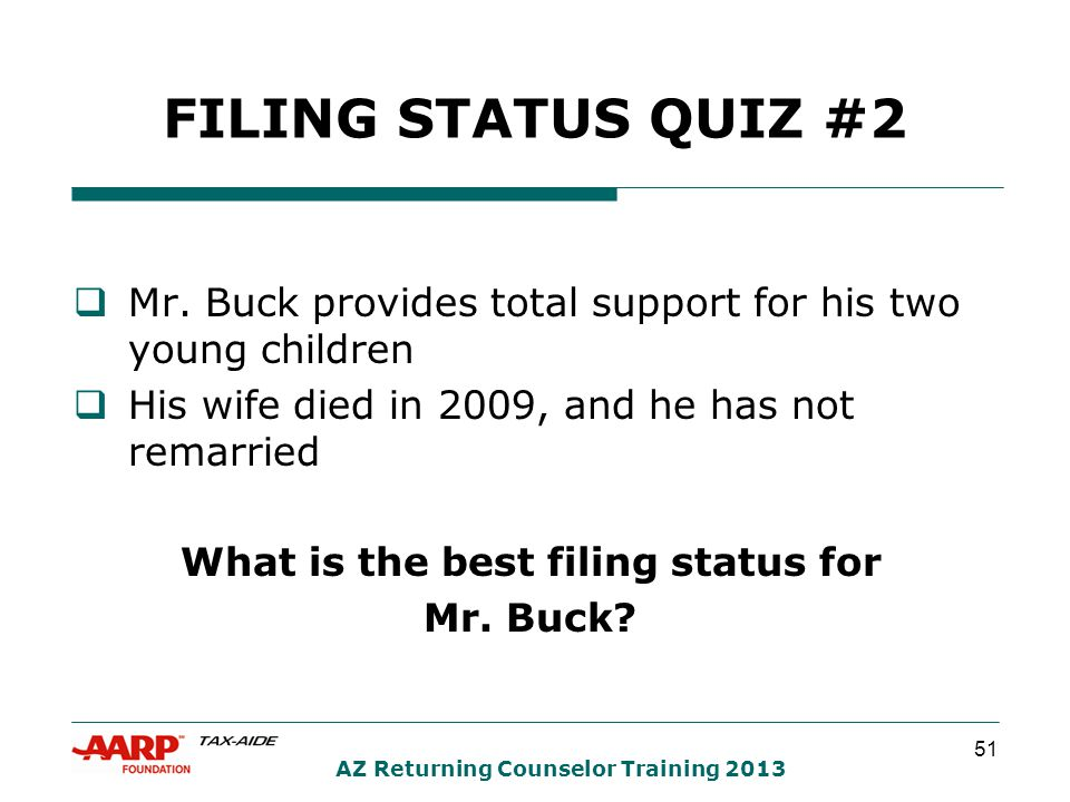 51 AZ Returning Counselor Training 2013 FILING STATUS QUIZ #2  Mr.