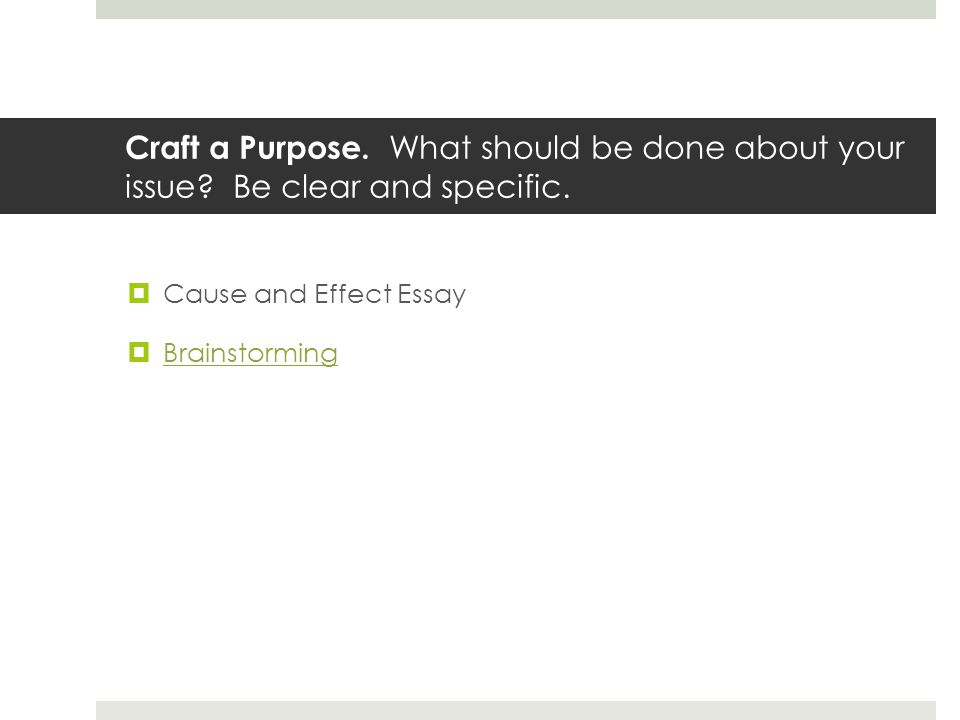 Craft a Purpose. What should be done about your issue.