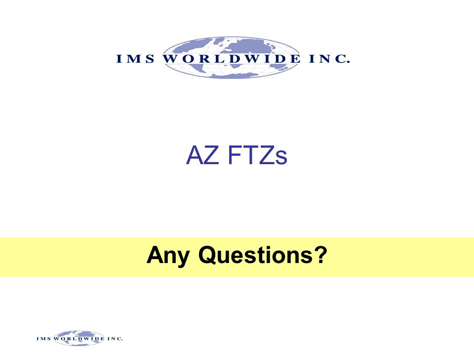 27 AZ FTZs Any Questions?