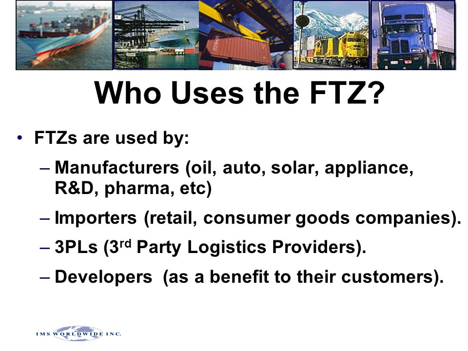 Who Uses the FTZ.