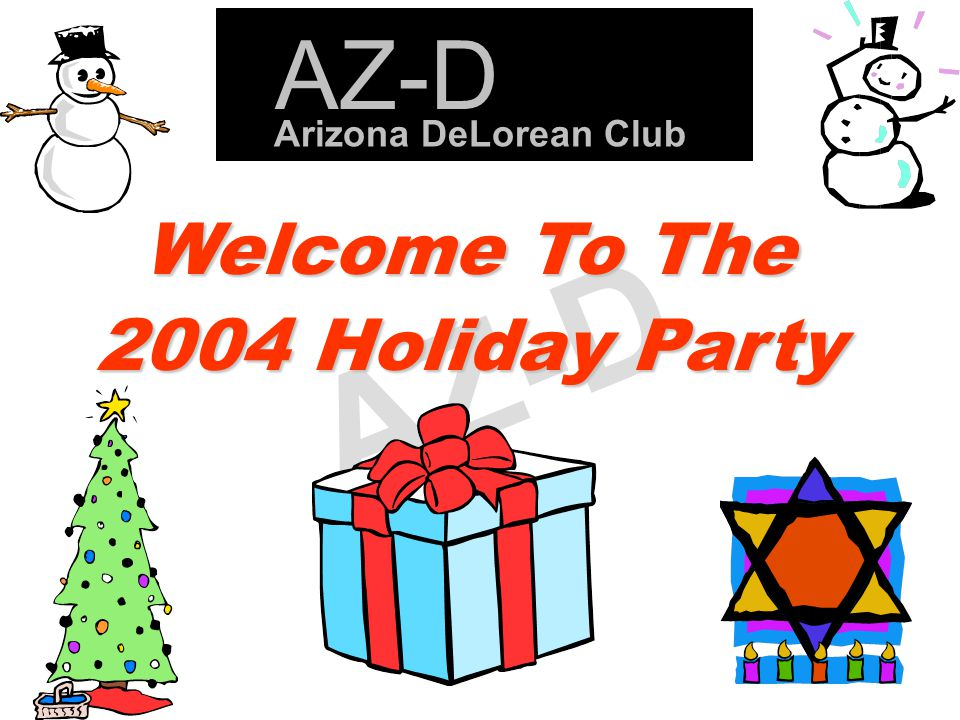 AZ-D Welcome To The 2004 Holiday Party Arizona DeLorean Club AZ-D