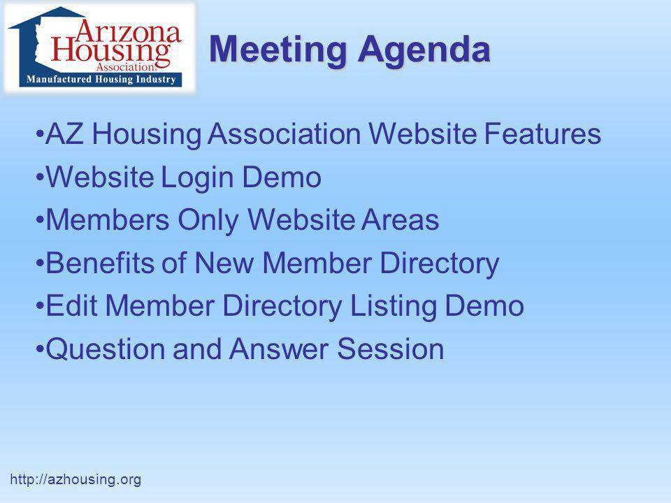 AZ Housing Association Website Features Website Login Demo Members Only Website Areas Benefits of New Member Directory Edit Member Directory Listing D