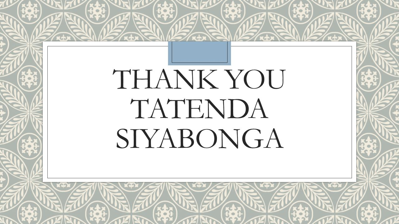 THANK YOU TATENDA SIYABONGA