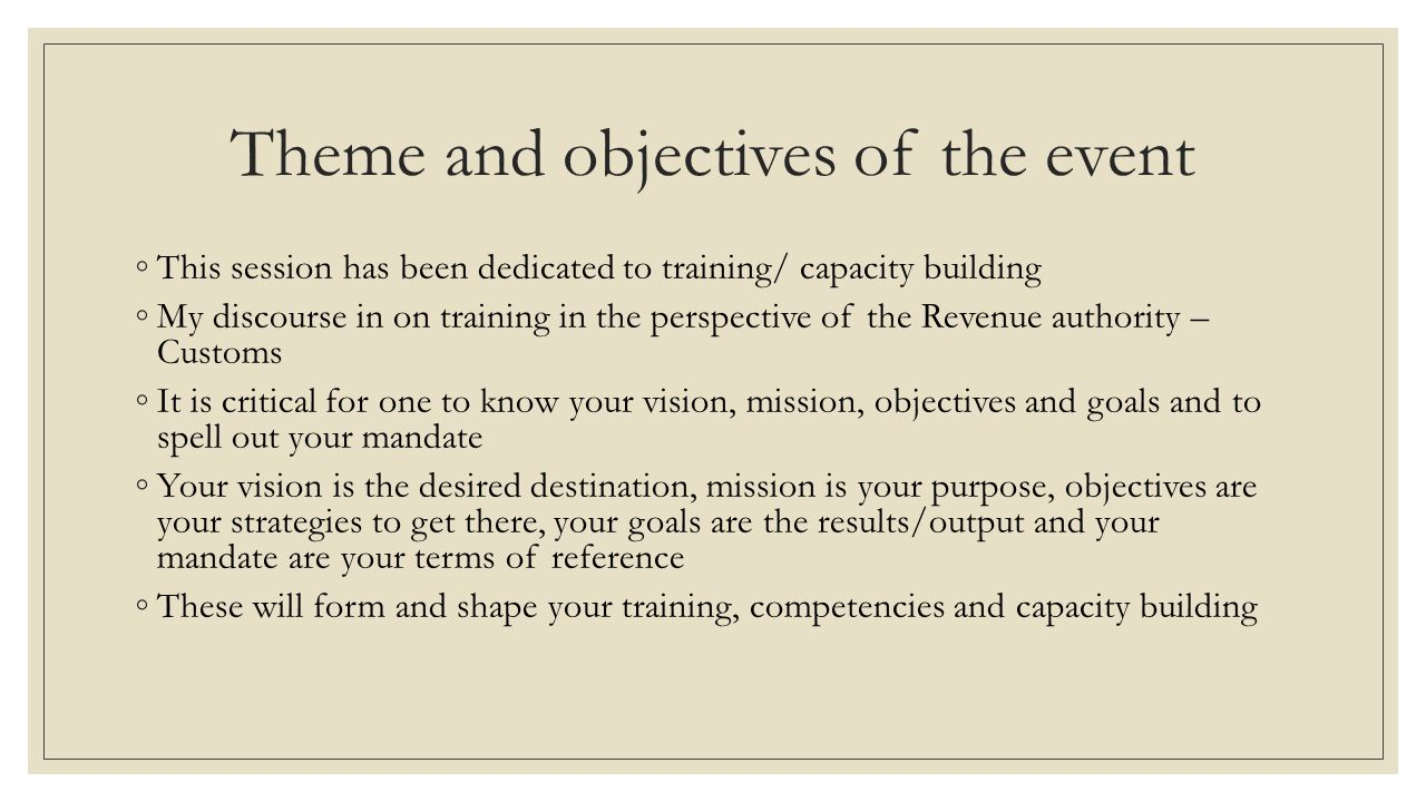 Theme and objectives of the event ◦This session has been dedicated to training/ capacity building ◦My discourse in on training in the perspective of t