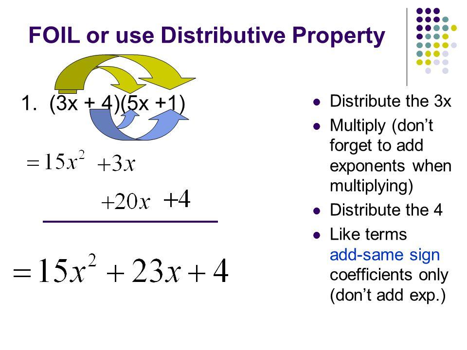 FOIL or use Distributive Property 1.