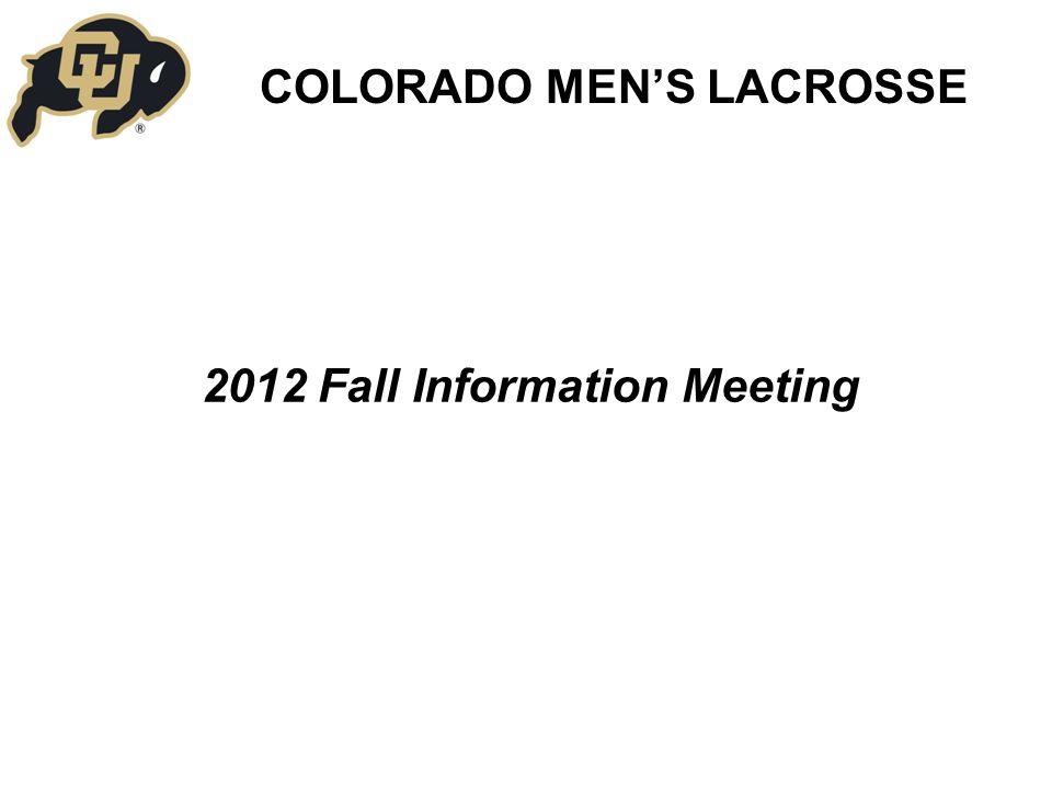 2012 Fall Information Meeting COLORADO MEN'S LACROSSE