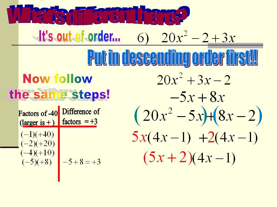 Using grouping with trinomials Multiply the first and last terms.